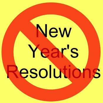 no-new-years-resolutions